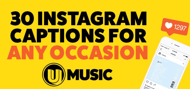 30 Instagram Captions For Any Occasion Umusic