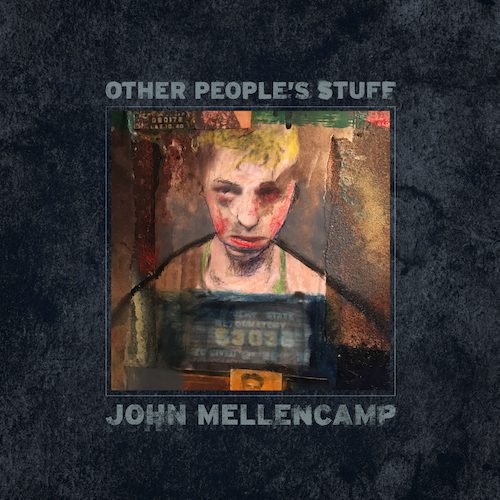 JOHN MELLENCAMP TO RELEASE NEW ALBUM, OTHER PEOPLE'S STUFF