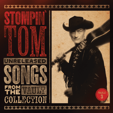 STOMPIN' TOM CONNORS: UNRELEASED SONGS FROM THE VAULT ...