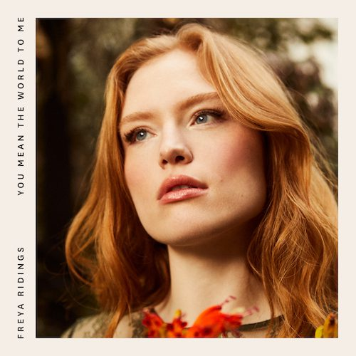 Freya Ridings Releases You Mean The World To Me Today Along With